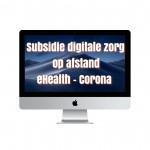 In juli nieuw budget verwacht voor SET COVID-19 2.0 – subsidie voor digitale zorg op afstand door Corona