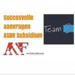 Succesvolle subsidieaanvragen ASBR Subsidium -> Innovatief en Duurzaam MKB voor A&F Interieur en Team2 Interieurbouw