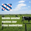 Subsidie voor aanschaf machines Friese loonbedrijven